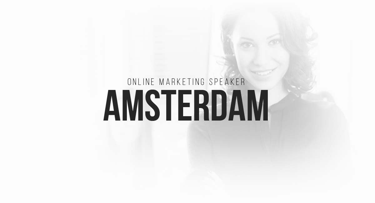 Online Marketing Speaker Amsterdam: Retargeting and Targeting, PR, Advertising Campaigns, Content Ideas, A / B Testing and Social