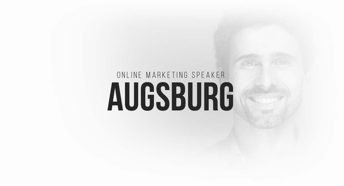 Online Marketing Speaker Augsburg: Werbeanzeigen, Content Marketing, Social, Blogger, SEO und Targeting