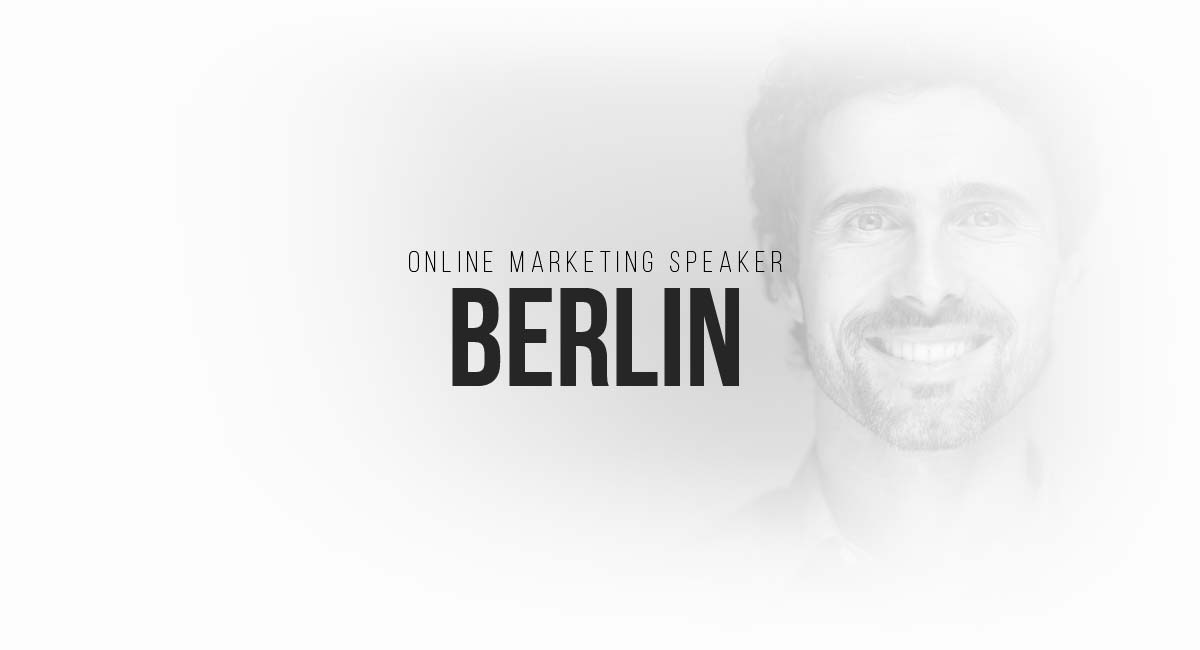 Online Marketing Speaker Berlin: Search Engine Optimization and / or SEA, PR, Influencer, Targeting and Newsletter Marketing