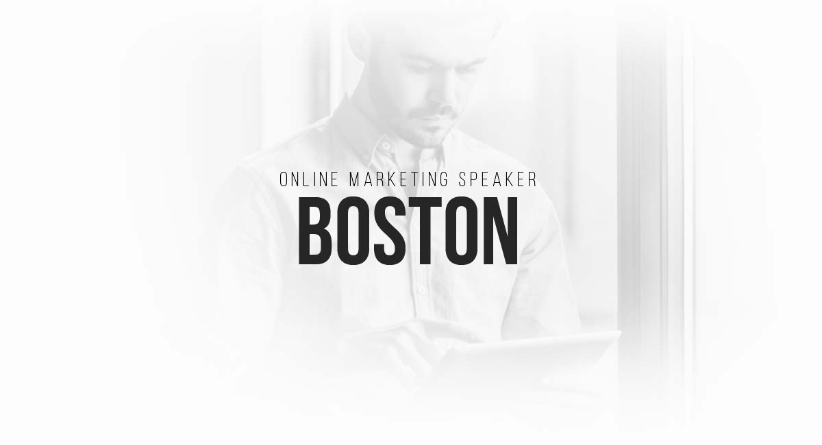 Online Marketing Speaker Boston: Content Marketing, Blogger, SEO and / or Search Engine Optimization and Targeting