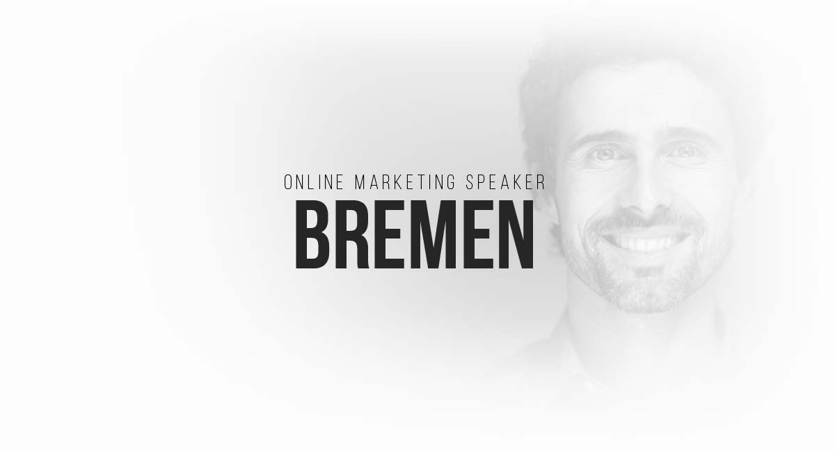 Online Marketing Speaker Bremen: Blogger und Influencer, E-Commerce Tracking, A-B Vergleiche und Werbespots
