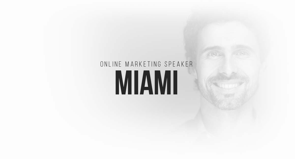 Online Marketing Speaker Miami: Targeting and Retargeting on Platforms, PR in Magazines, Advertising, Effective Content, A / B Comparisons and Social