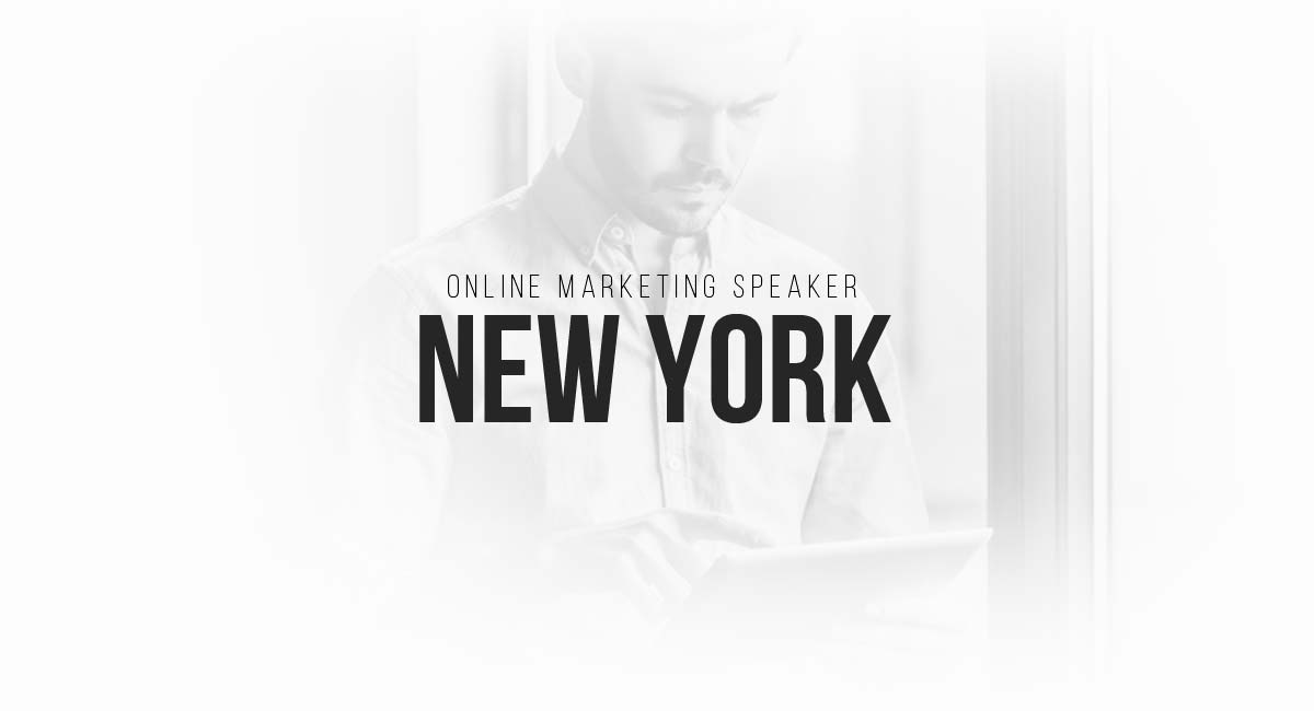 Online Marketing Speaker New York: Commercials, Content Marketing, Social, Blogger, SEO and Targeting