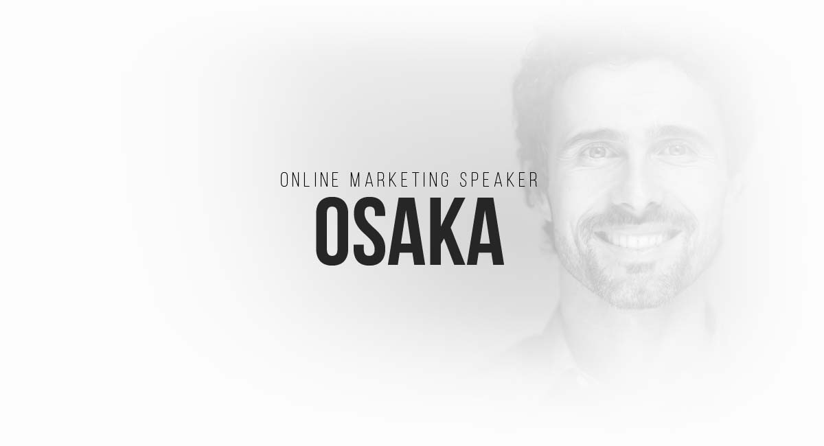 Online Marketing Speaker Osaka: newsletter, retargeting and targeting in communities, PR in magazines, digital commercials, A-B tests and social