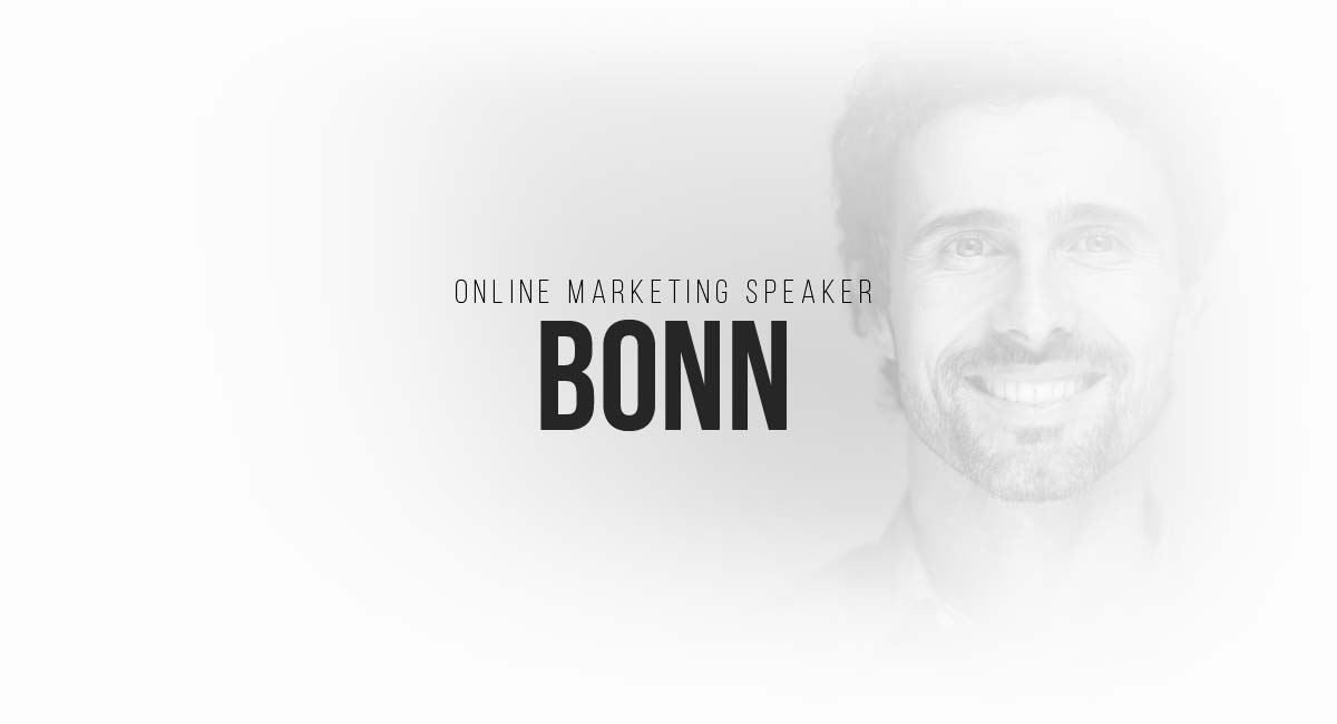 Online Marketing Speaker Bonn: Newsletter, Blog, Suchmaschinenoptimierung, informativer Blog, Content Strategien und User Tracking